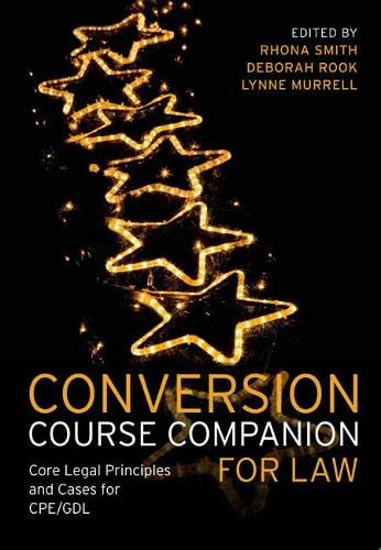 Conversion Course Companion for Law: Core Legal Principles and Cases for CPE/GDL by Rhona Smith