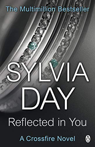 Reflected in You: A Crossfire Novel by Sylvia Day