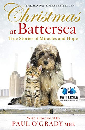 Christmas at Battersea: True Stories of Miracles and Hope by Battersea Dogs and Cats Home