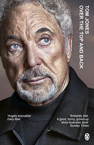 Over the Top and Back: The Autobiography by Tom Jones