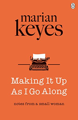 Making it Up as I Go Along by Marian Keyes