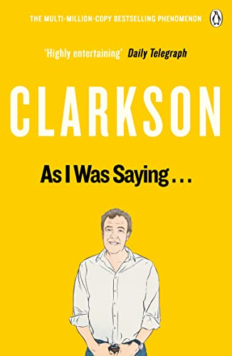 As I Was Saying ... by Jeremy Clarkson