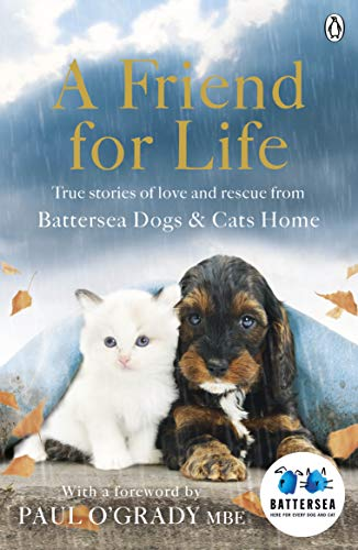 A Friend for Life by Battersea Dogs & Cats Home