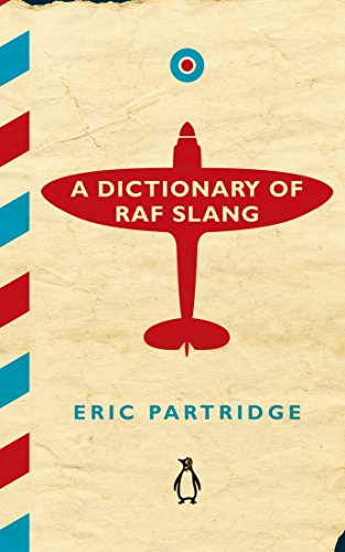 A Dictionary of RAF Slang by Eric Partridge