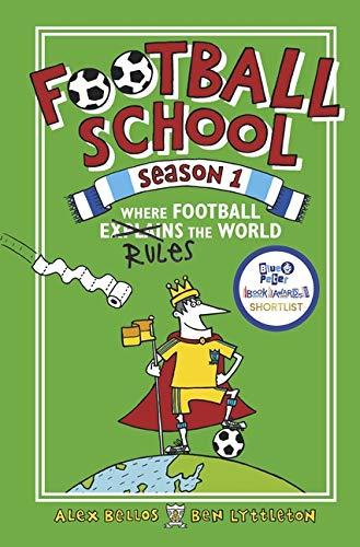 Football School: Where Football Explains the World by Alex Bellos