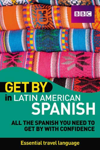 Get by in Latin American Spanish Book by Tatiana Suarez