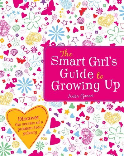The Smart Girl's Guide to Growing Up by Anita Ganeri