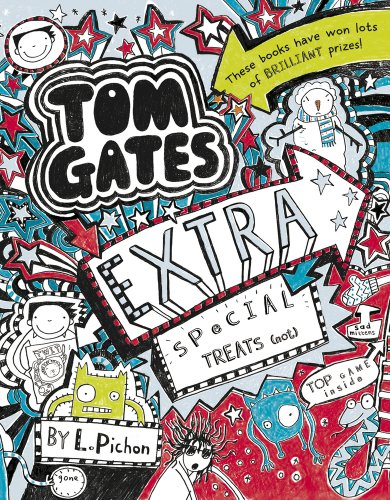 Tom Gates Extra Special Treats (... Not) by Liz Pichon