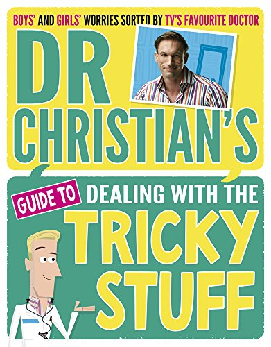Dr Christian's Guide to Dealing with the Tricky Stuff by Christian Jessen