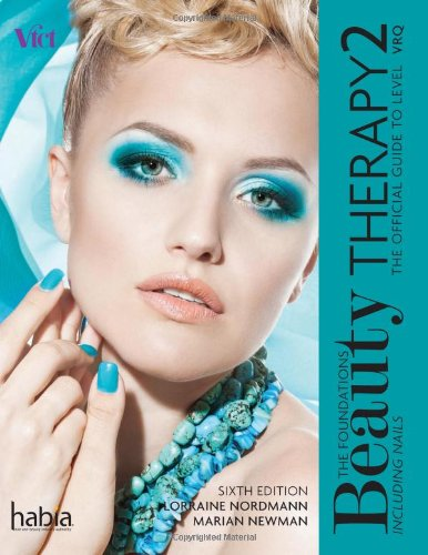 Beauty Therapy: the Foundations: The Official Guide to Level 2 VRQ by Lorraine Nordmann