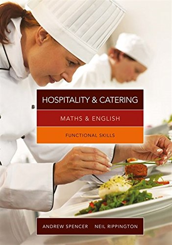 Maths and English for Hospitality and Catering: Functional Skills by Neil Rippington