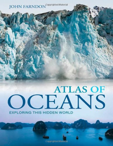 Atlas of Oceans: A Fascinating Hidden World by John Farndon