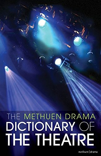 The Methuen Drama Dictionary of the Theatre by Jonathan Law