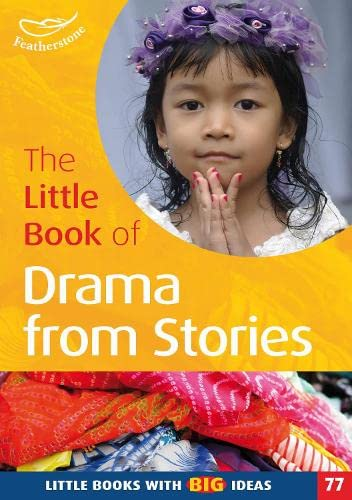 The Little Book of Drama from Stories: Little Books with Big Ideas (77) by Judith Harries