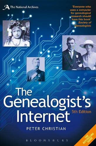 The Genealogist's Internet: The Essential Guide to Researching Your Family History Online by Peter Christian