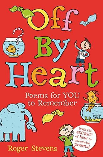 Off by Heart: Poems for Children to Learn and Remember by Roger Stevens