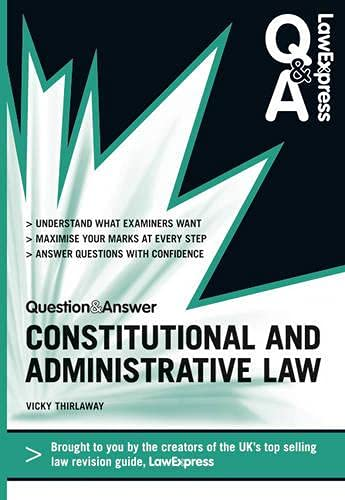 Law Express Question and Answer: Constitutional and Administrative Law (Revision Guide) by Victoria Thirlaway