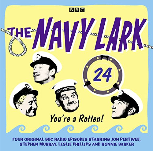 The Navy Lark: Volume 24: You're a Rotten! by Lawrie Wyman