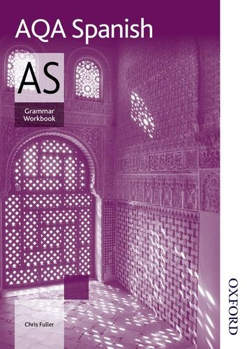 AQA AS Spanish Grammar Workbook by Chris Fuller