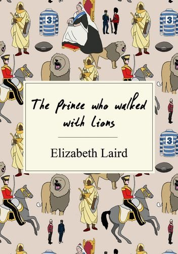 The Prince Who Walked with Lions: Nelson Thornes Page Turners by Elizabeth Laird