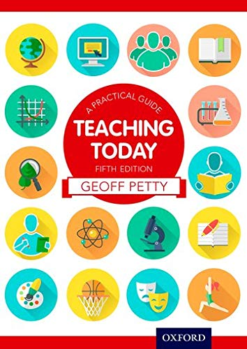 Teaching Today a Practical Guide by Geoff Petty