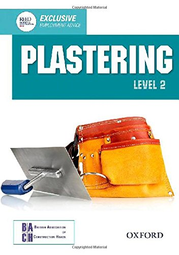 Plastering Level 2 Diploma Student Book: Level 2 diploma by British Association of Construction Heads