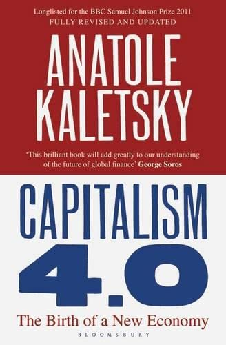 Capitalism 4.0: The Birth of a New Economy by Anatole Kaletsky