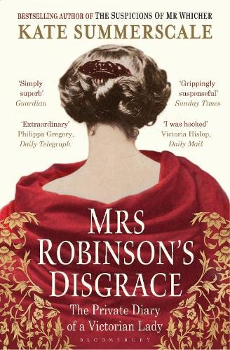 Mrs Robinson's Disgrace: The Private Diary of a Victorian Lady by Kate Summerscale