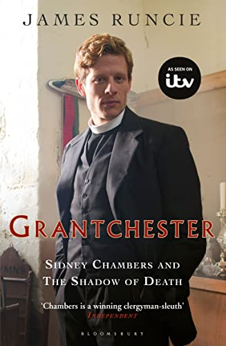 Grantchester: Sidney Chambers and the Shadow of Death by James Runcie