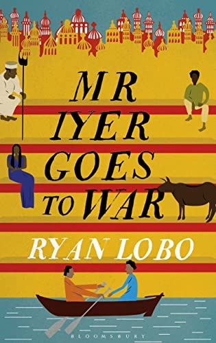 Mr Iyer Goes to War by Ryan Lobo