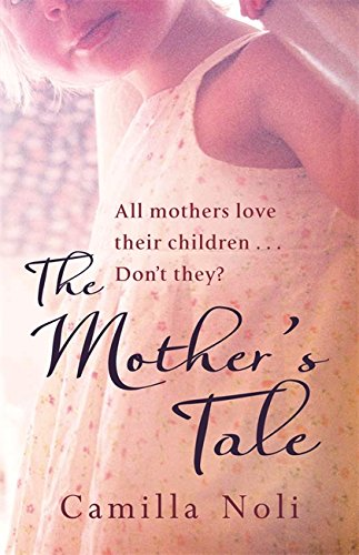 The Mother's Tale: A Novel by Camilla Noli