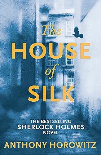The House of Silk: The Bestselling Sherlock Holmes Novel (Sherlock Holmes Novel 1)