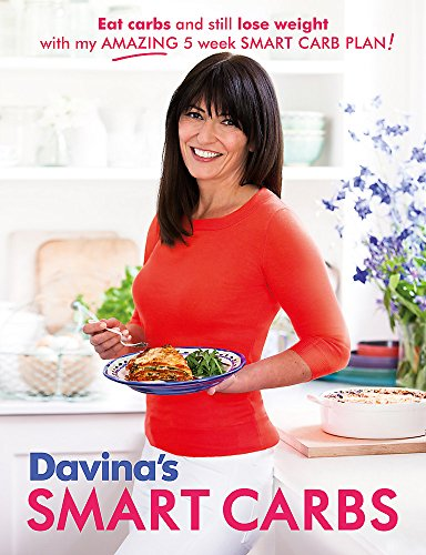 Davina's Smart Carbs: Eat Carbs and Still Lose Weight with My Amazing 5 Week Smart Carb Plan by Davina McCall