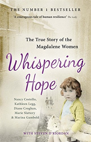 Whispering Hope: The True Story of the Magdalene Women by Nancy Costello