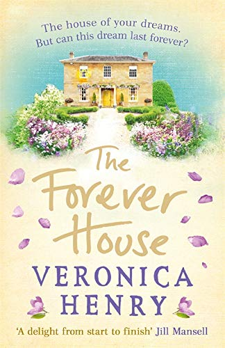 The Forever House: A feel-good summer page-turner by Veronica Henry