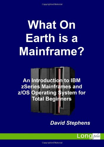 What On Earth is a Mainframe? by David Stephens (University of Sussex)