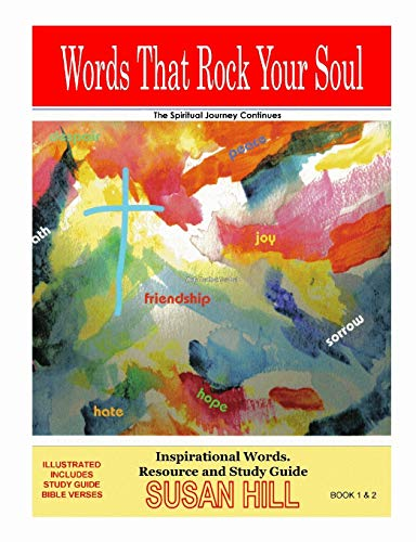 Words That Rock Your Soul . The Spiritual Journey Continues! by Susan Hill
