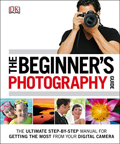 The Beginner's Photography Guide by