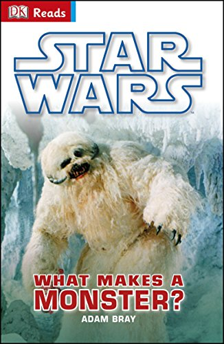 Star Wars What Makes a Monster? by Adam Bray