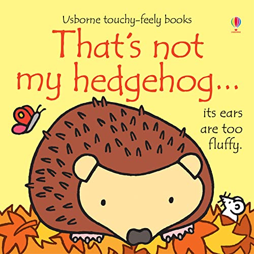 That's Not My Hedgehog by Fiona Watt