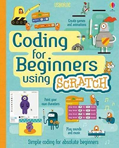Coding for Beginners Using Scratch by Jonathan Melmoth