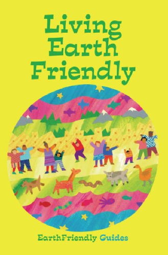 Living Earth Friendly by Earth Friendly Guides