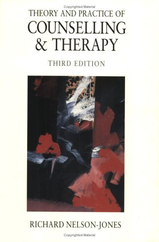 Theory and Practice of Counselling & Therapy by Richard Nelson-Jones