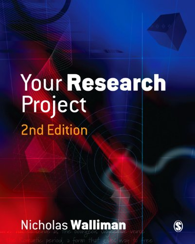 Your Research Project: A Step-by-Step Guide for the First-Time Researcher by Nicholas Walliman