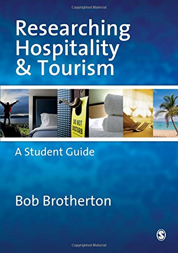 Researching Hospitality and Tourism: A Student Guide by Bob Brotherton