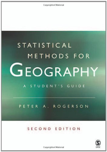 Statistical Methods for Geography: A Student's Guide by Peter A. Rogerson