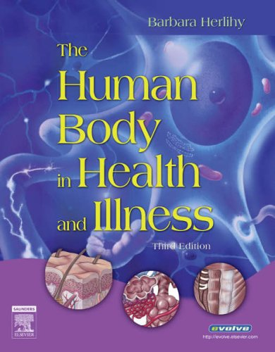 The Human Body in Health and Illness by Barbara L. Herlihy