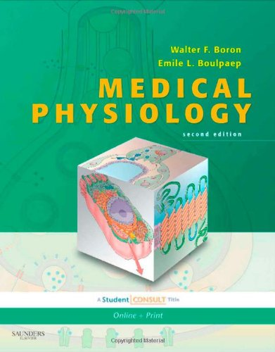 Medical Physiology: A Cellular and Molecular Approach by Walter F. Boron