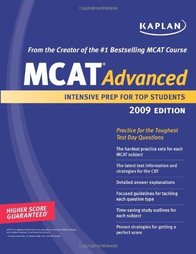 Kaplan MCAT Advanced: Intensive Prep for Top Students: 2009 by Kaplan