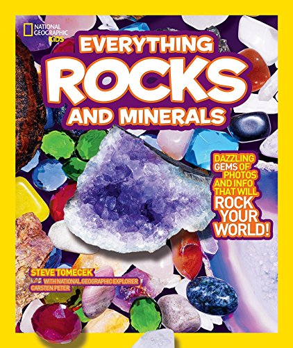 Everything: Rocks and Minerals: Dazzling Gems of Photos and Info That Will Rock Your World by Steve Tomecek